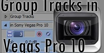Sony Vegas Pro: Group and Ungroup Tracks